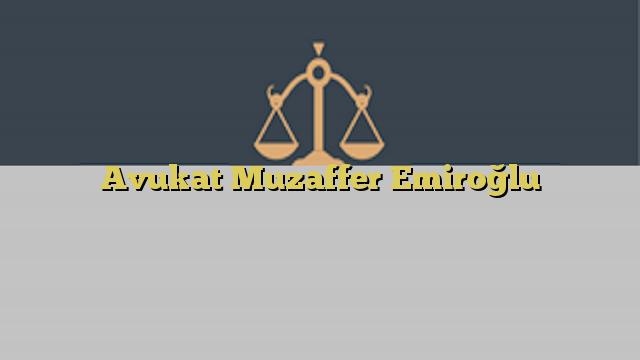Avukat Muzaffer Emiroğlu