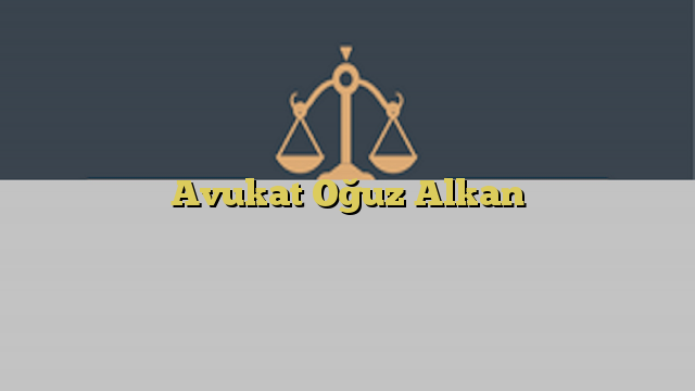 Avukat Oğuz Alkan