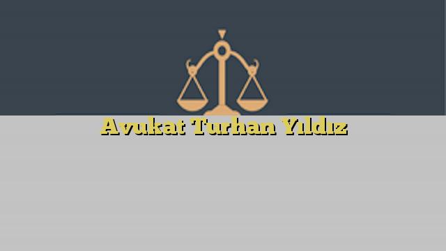 Avukat Turhan Yıldız
