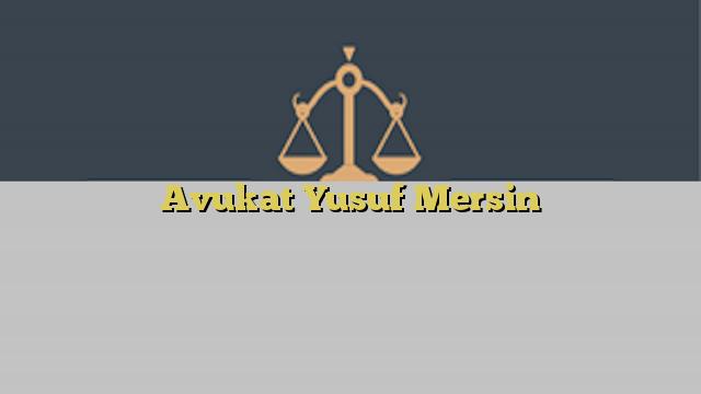 Avukat Yusuf Mersin